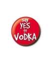 Button say yes to vodka