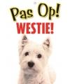 Honden waakbord pas op west highland white terrier 21 x 15 cm