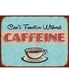 Koffie retro muurplaat 30 x 40 cm cant function without caffeine