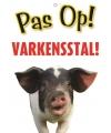 Waakbord pas op varkensstal 21 x 15 cm