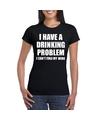 Drinking problem wine tekst t shirt zwart dames