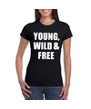 Young wild and free tekst t shirt zwart dames